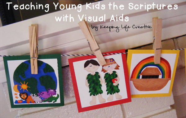 Teaching Young Kids the Scriptures by Keeping Life Creative